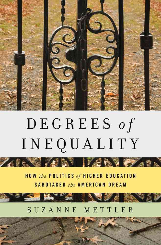 Degrees of Inequality By Mettler, Suzanne