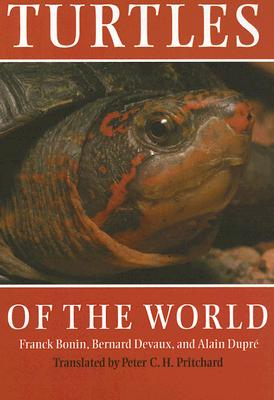 Turtles of the World By Bonin, Franck/ Devaux, Bernard/ Dupre, Alain/ Pritchard, Peter C. H. (TRN)