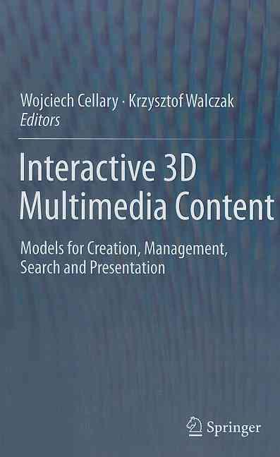 Interactive 3d Multimedia Content By Cellary, Wojciech (EDT)/ Walczak, Krzysztof (EDT)