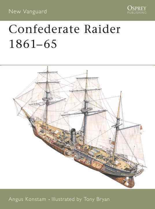 Confederate Raider 1861-65 By Konstam, Angus/ Bryan, Tony (ILT)